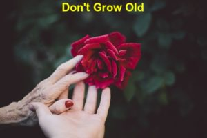 Don't Grow Old